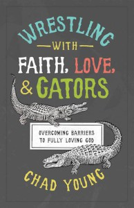 Wrestling With Faith, Love and Gators