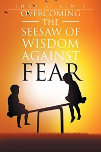 Overcoming the Seesaw of Wisdom against Fear