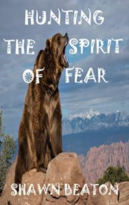 Hunting the Spirit of Fear