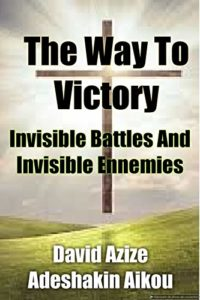 The Way To Victory Invisible Battles And Invisible Ennemies