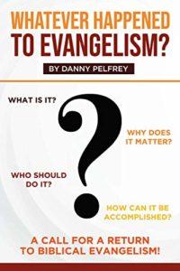 Whatever Happened to Evangelism