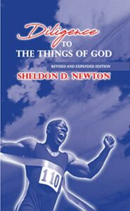 Diligence To The Things Of God