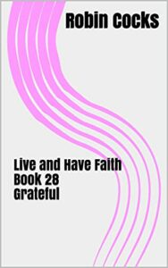 Live and Have Faith Book 28 Grateful