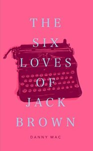 The Six Loves of Jack Brown