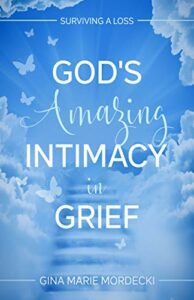 God's Amazing Intimacy in Grief